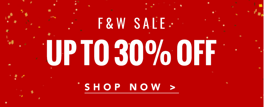 F&W Sale up to 30% off