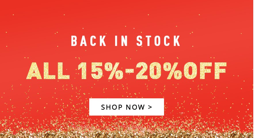 Back In Stock,All 15%-20%off