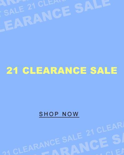 21 CLEARANCE SALE