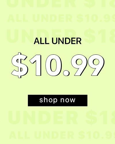 ALL Under $10.99